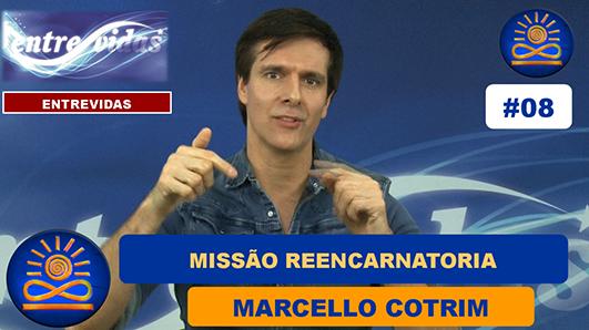 08 Voce tem uma missao reencarnatoriaConsciencia Prospera Marcello Cotrim