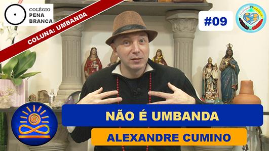 Não é Umbanda - Alexandre Cumino