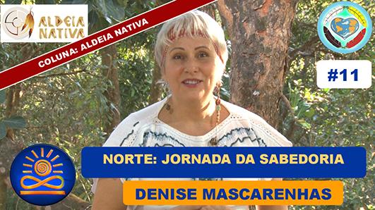 Norte: Jornada da Sabedoria - Denise Mascarenhas