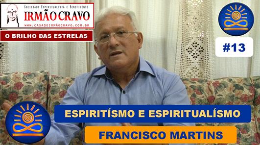 13 Consciencia Próspera Francisco Martinsespiritismo e espiritualismo