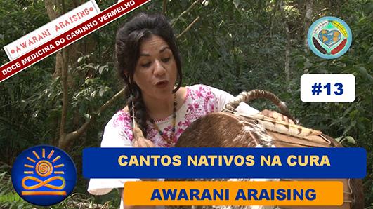 Cantos Nativos de Cura – Awarani Araising