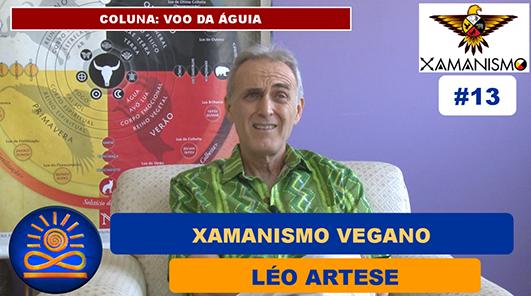 Praticar o Xamanismo sendo Vegano – Léo Artese