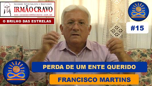 Como lidar com a Perda de um Ente Querido? - Francisco Martins