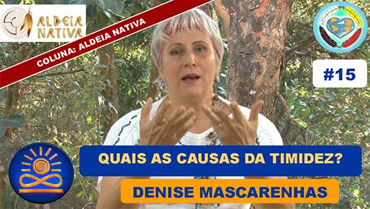 Quais as Causas da Timidez? - Denise Mascarenhas