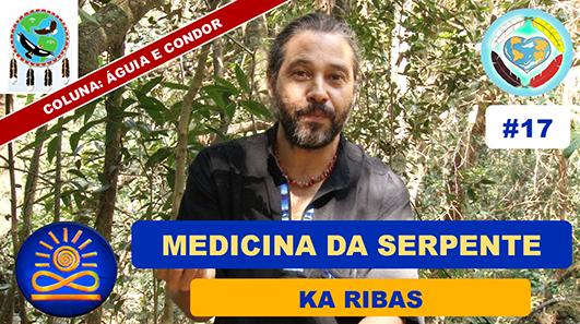 17 Consciencia Prospera Ka Ribas Medicina da Serpente