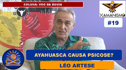 Ayahuasca causa psicose? Sim ou Não – Léo Artese
