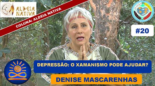 Depressão: O Xamanismo pode ajudar? - Denise Mascarenhas