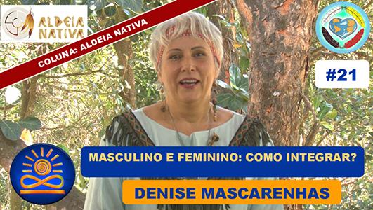 Como integrar o Masculino e o Feminino? - Denise Mascarenhas
