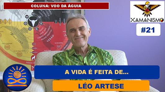 A vida é feita de ...– Léo Artese