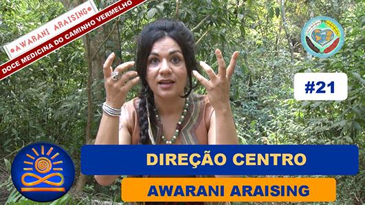 Direção Centro – Awarani Araising
