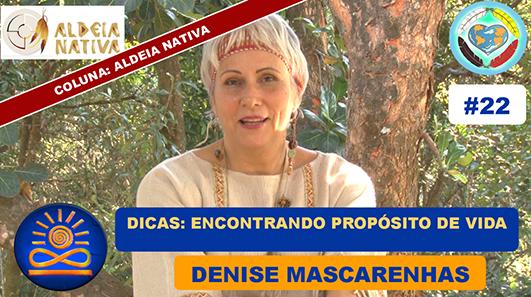 Dicas para encontrar o Propósito de Vida - Denise Mascarenhas
