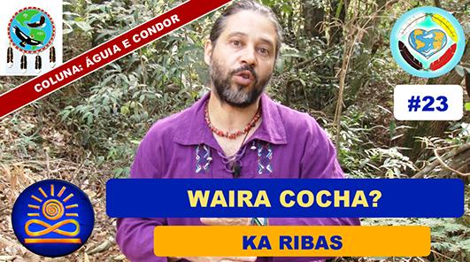 Waira Cocha? – Ka Ribas