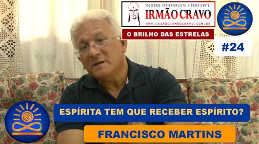 Para ser Espírita tem que receber Espírito? - Francisco Martins