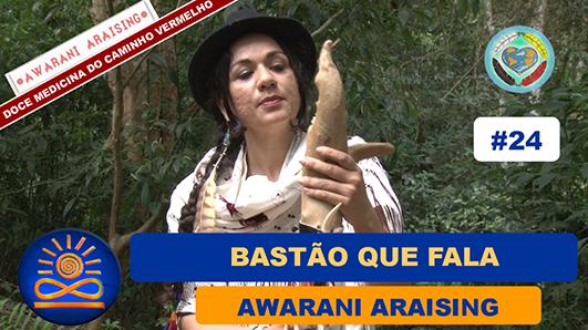 Bastão que Fala – Awarani Araising