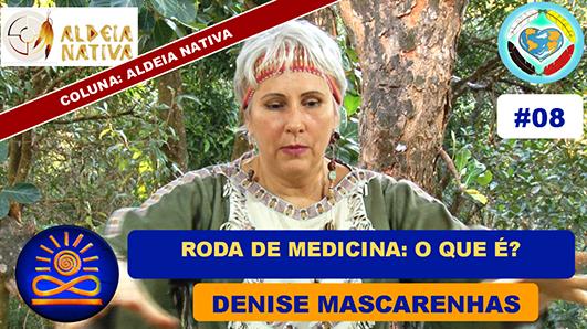 O que é a Roda de Medicina? - Denise Mascarenhas