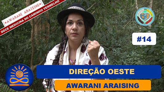 Direção Oeste – Awarani Araising