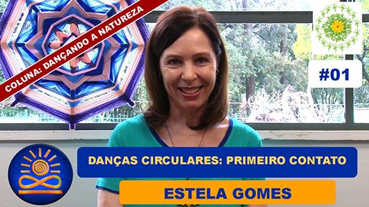 Como foi seu primeiro contato com as Danças Circulares? – Estela Gomes
