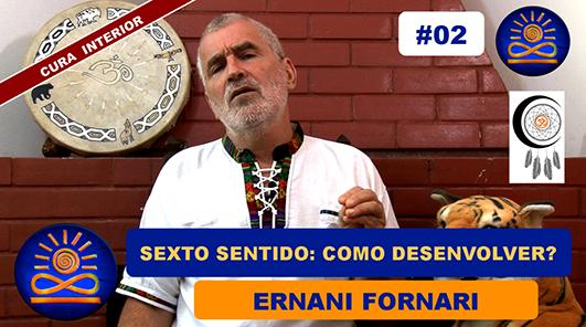Como desenvolver o Sexto Sentido? – Ernani Fornari