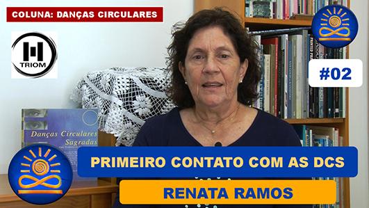 Como foi o seu primeiro contato com as Danças Circulares Sagradas? – Renata Ramos
