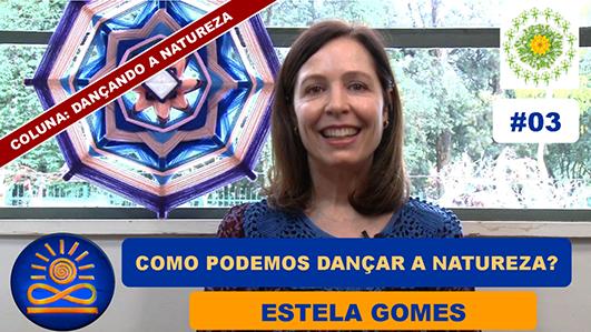 Como podemos Dançar a Natureza no nosso dia a dia? – Estela Gomes