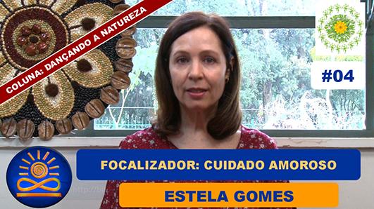 Focalizador: Cuidado Amoroso – Estela Gomes