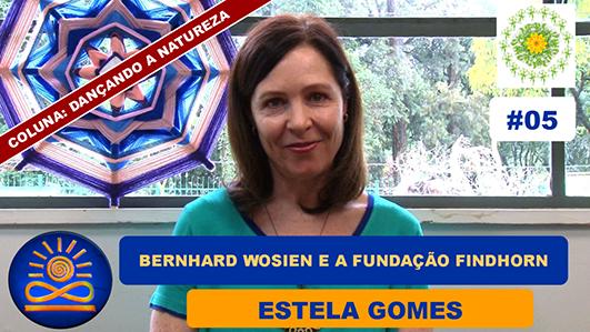 Bernhard Wosien e Fundação Findhorn - Estela Gomes