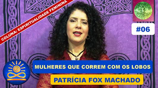 Mulheres que correm com os Lobos - Patrícia Fox Machado