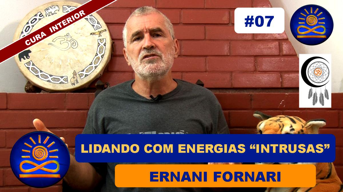 """Como posso lidar com as energias """"Intrusas""""? – Ernani Fornari"""