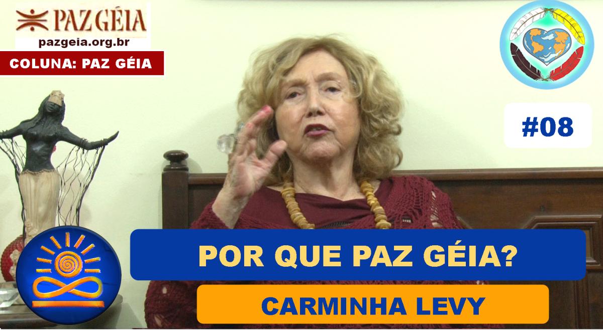 Por Que Paz Géia? – Carminha Levy