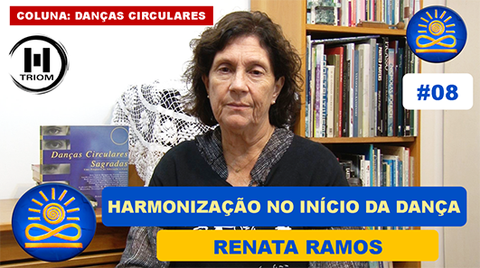 Qual a importância da Harmonização no Início da Dança Circular? – Renata Ramos