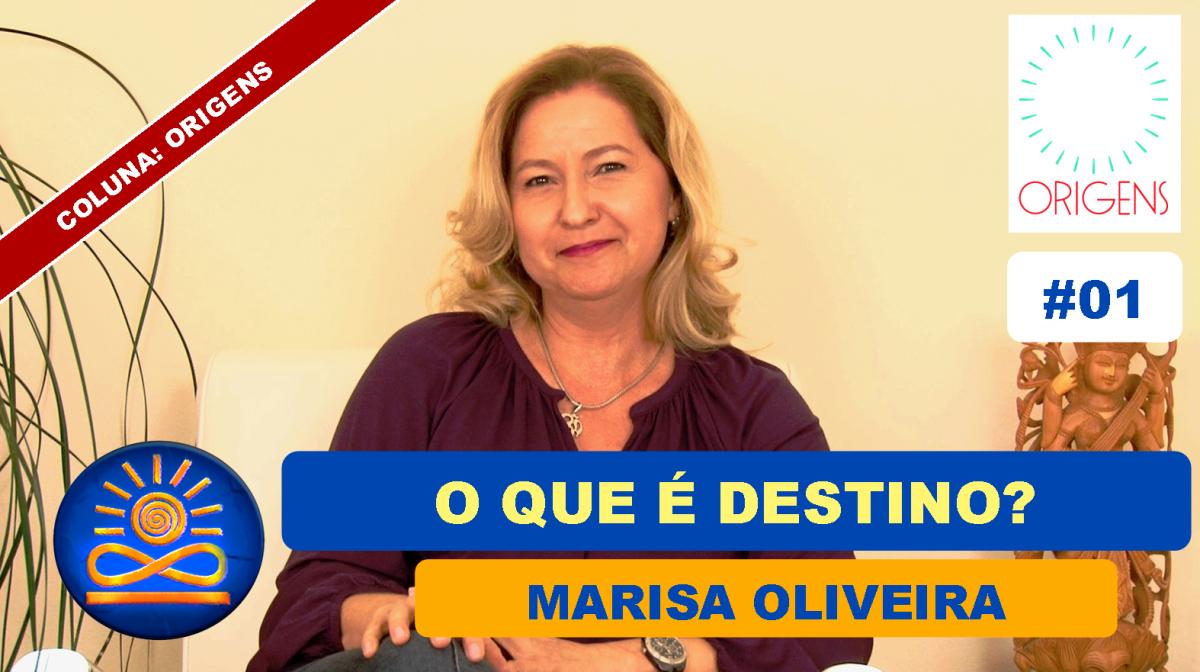 O que é Destino? – Marisa Oliveira