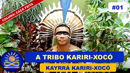 A Tribo Kariri-Xocó – Kayrrá Kariri-Xocó