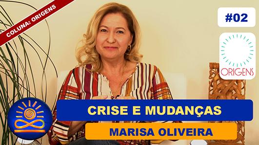 Crise e Mudanças – Marisa Oliveira