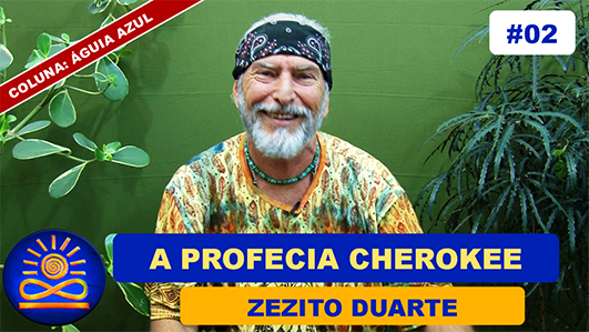 A Profecia Cherokee – Zezito Duarte