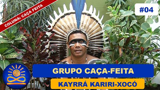 Grupo Caça-Feita – Kayrrá Kariri-Xocó